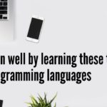 earn well by learning these top 5 programming languages