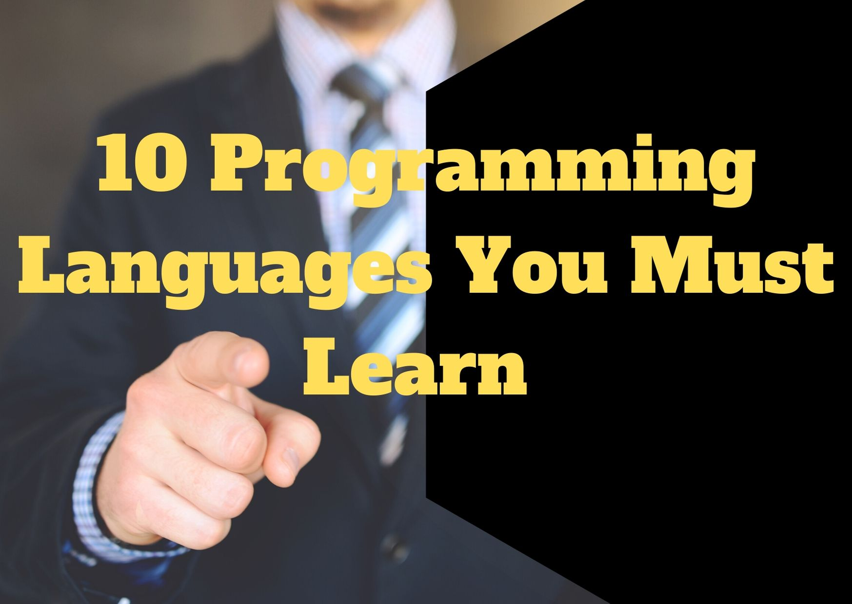10 Programming Languages You Must Learn